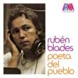 Ruben Blades Ruben Blades - Poeta Del Pueblo