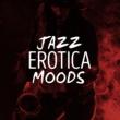 Erotica Jazz Erotica Moods