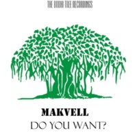 Makvell Do You Want?