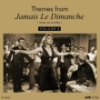 Various Artists Themes From Jamais Le Dimanche, Vol. 6