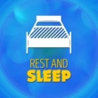 Rest and Sleep Rest and Sleep