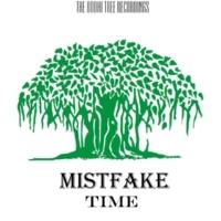 Mistfake Time