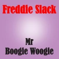 Freddie Slack Mr. Freddies Boogie