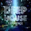 Deep House,House Music&Progressive House Deep House Experience