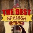 Spanish Classic Guitar&Guitar Instrumental Music The Best Spanish Guitar