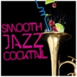 Chillout,New York Jazz Lounge&Smooth Jazz Smooth Jazz Cocktail