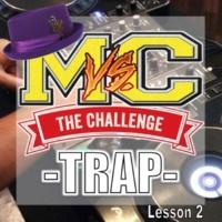 MC バトル・ハイスクール Freestyle Battle Challenge『TRAP MUSIC』 -Lesson 2-
