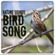 Natural Sounds&Nature Sounds Nature Music Nature Sounds: Bird Song