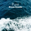 Ocean Sounds Pure Ocean Sounds
