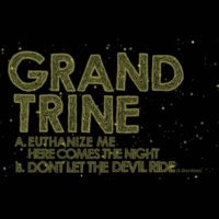 Grand Trine Don't Let the Devil Ride