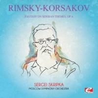 Moscow Symphony Orchestra&Sergei Skripka Fantasy on Serbian Themes, Op. 6