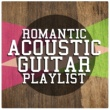 Romantic Guitar Music,Guitar Masters&Las Guitarras Románticas Romantic Acoustic Guitar Playlist
