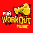 Fun Workout Music Fun Workout Music