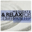 Sleep Meditate Relax Meditate & Relax for Deeper Sleep