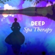 Spa, Relaxation & Spa Deep Spa Therapy