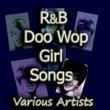 Various Artists R&B Doo Wop Girl Songs