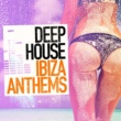 Various Artists Deep House Ibiza Anthems