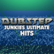Various Artists Dubstep Junkies: Ultimate Hits