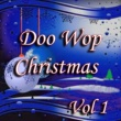 Various Artists Doo Wop Christmas Vol 1