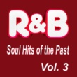 Various Artists R&B Soul Hits of the Past, Vol. 3
