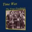 The Four Freshmen Time Was