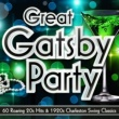 Various Artists Great Gatsby Party ‐ 60 Roaring 20s Hits & 1920s Charleston Swing Classics