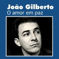 João Gilberto O Amor Em Paz