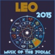 Zodiac Tribe Leo 2015: Music of the Zodiac Featuring Astrology Songs for Meditation and Visualization for Your Horoscope Sign