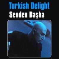 Turkish Delight Senden Başka
