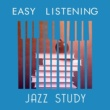 Easy Listening Music Club&Exam Study Soft Jazz Music Collective Easy Listening Jazz Study