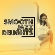 Smooth Jazz Instrumentals Smooth Jazz Delights