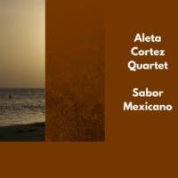 Aleta Cortez Quartet Need the Heat