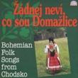 Jaromír Horák Žádnej neví, co sou Domažlice. Bohemian Folk Songs From Chodsko