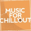Relax Music for Chillout