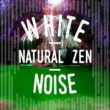 White Noise Therapy,Sounds of Nature White Noise for Mindfulness&White Noise Sleep Sounds White Noise: Natural Zen