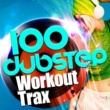 Various Artists 100 Dubstep Workout Trax