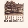 Tante Leen Mijn Oude Amstelstad