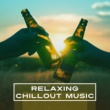 Brazilian Lounge Project Relaxing Chillout Music ‐ Smooth Chillout, Good Vibes Only, Summer Sounds, Ocean Dreams, Relax