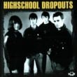 Highschool Dropouts Highschool Dropouts