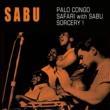 Sabu Martínez Palo Congo + Safari with Sabu + Sorcery!