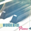 Relaxing Piano Music Consort Wonderful Piano ‐ Pure Instrumental Piano Sounds, Music for Relax, Mellow Jazz Songs