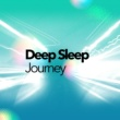 Various Artists Deep Sleep Journey