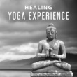 Yoga Music Healing Yoga Experience ‐ Yoga for Healing, Clear Your Mind, Soothe Your Soul, Kundalini Healing