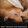 Relax Meditate Sleep Soft Sounds for Dreaming ‐ Rest & Relax, Sleeping Hours, Chilled New Age Music, Calm Night