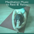 Meditation Zen Master Meditation Music to Rest & Relax ‐ Calming Sounds, Soul Cleaning, Chakra Balancing, New Age Meditation