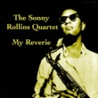 The Sonny Rollins Quartet My Reverie