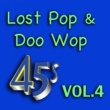 Various Artists Lost Pop & Doo Wop 45's, Vol. 4