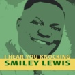Smiley Lewis I Hear You Knocking