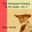 Eddy Arnold The Tennessee Plowboy & His Guitar, Vol. 2