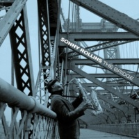 Sonny Rollins/Jim Hall The Bridge (Alternate Version) [feat. Jim Hall] [Bonus Track]